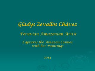 Gladys Zevallos Chávez Peruvian Amazonian Artist