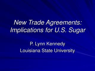 New Trade Agreements: Implications for U.S. Sugar