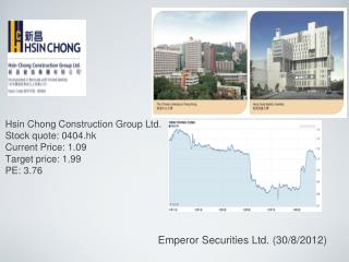 Hsin Chong Construction Group Ltd. Stock quote: 0404.hk Current Price: 1.09 Target price: 1.99