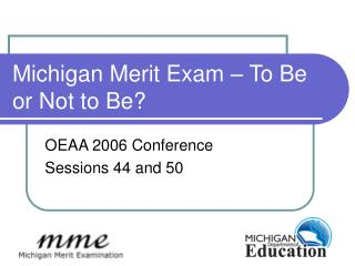 Michigan Merit Exam   To Be or Not to Be