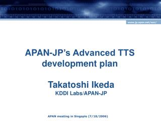 APAN-JP's Advanced TTS development plan