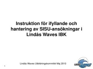 Instruktion för ifyllande och hantering av SISU-ansökningar i Lindås Waves IBK