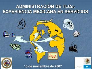 ADMINISTRACI N DE TLCs: EXPERIENCIA MEXICANA EN SERVICIOS