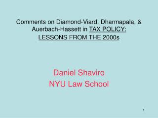 Comments on Diamond-Viard, Dharmapala, & Auerbach-Hassett in  TAX POLICY: LESSONS FROM THE 2000s