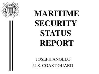 MARITIME SECURITY STATUS  REPORT