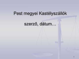 Pest megyei Kastélyszállók szerző, dátum…