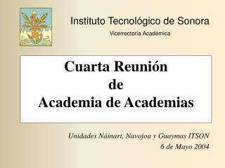 Cuarta Reunión  de  Academia de Academias