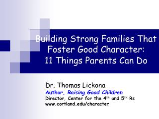 Building Strong Families That Foster Good Character:  11 Things Parents Can Do