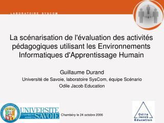 Guillaume Durand Université de Savoie, laboratoire SysCom, équipe Scénario Odile Jacob Education