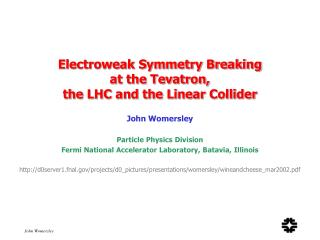 Electroweak Symmetry Breaking  at the Tevatron,  the LHC and the Linear Collider
