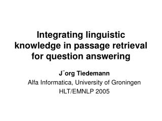 Integrating linguistic knowledge in passage retrieval for question answering