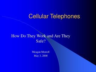 Cellular Telephones
