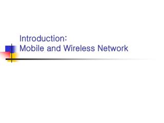 Introduction: Mobile and Wireless Network