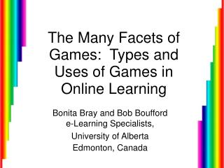 The Many Facets of Games:  Types and Uses of Games in Online Learning