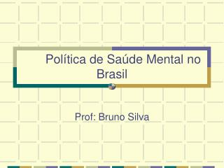 Política de Saúde Mental no Brasil