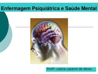 Enfermagem Psiqui�trica e Sa�de Mental