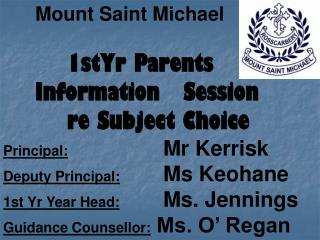 Mount Saint Michael 1stYr Parents  	Information   Session  		re Subject Choice