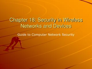 Chapter 18: Security in Wireless Networks and Devices
