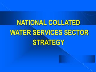 NATIONAL COLLATED  WATER SERVICES SECTOR STRATEGY