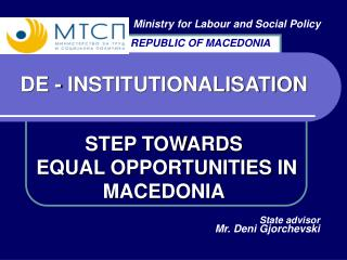 DE - INSTITUTIONALISATION STEP TOWARDS  EQUAL OPPORTUNITIES IN MACEDONIA