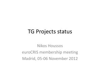 TG Projects status