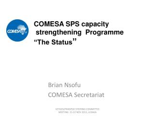 COMESA SPS capacity  strengthening   Programme �The Status �