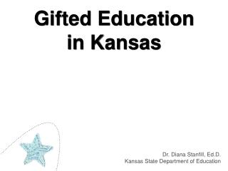 Dr. Diana Stanfill, Ed.D. Kansas State Department of Education