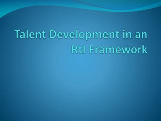 Talent Development in an  RtI  Framework