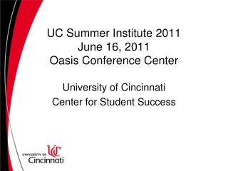 UC Summer Institute 2011 June 16, 2011 Oasis Conference Center