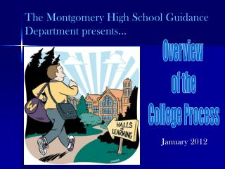 The Montgomery High School Guidance Department presents…