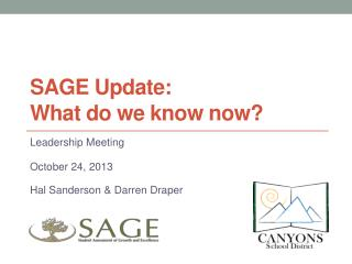 SAGE Update:  What do we know now?