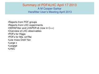 Summary of PDF4LHC April 17 2013 A M Cooper-Sarkar  Herafitter User's Meeting April 2013