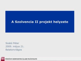A Szolvencia II projekt helyzete