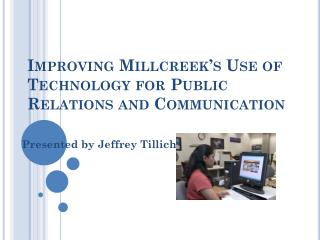 Improving Millcreek�s Use of Technology for Public Relations and Communication
