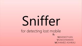 Sniffer for detecting lost mobile