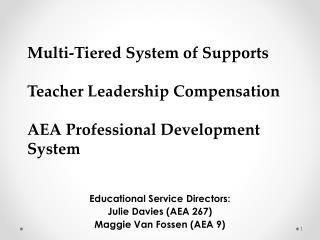Educational Service Directors: Julie Davies (AEA 267) Maggie Van Fossen (AEA 9)