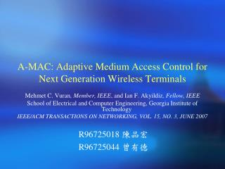 A-MAC: Adaptive Medium Access Control for Next Generation Wireless Terminals