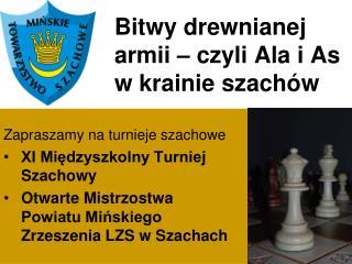 Bitwy drewnianej armii � czyli Ala i As w krainie szach�w