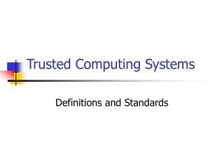 Trusted Computing Systems