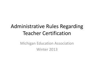 Administrative Rules Regarding Teacher Certification
