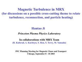 PFC Planning Meeting for Magnetic Chaos and Transport Chicago, September 8 - 10 2003