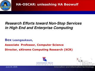 Research Efforts toward Non-Stop Services in High End and Enterprise Computing Box  Leangsuksun,
