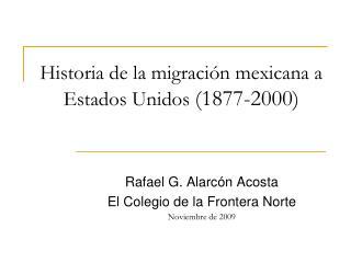 Historia de la migraci n mexicana a Estados Unidos 1877-2000