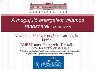 A megújuló energetika villamos rendszerei  (BMEVIVEM 262 )
