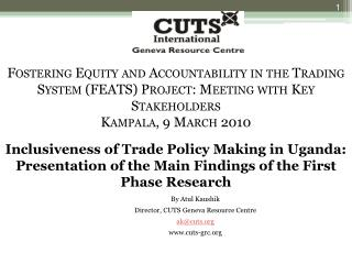By  Atul Kaushik Director, CUTS Geneva Resource  Centre ak@cuts cuts-grc