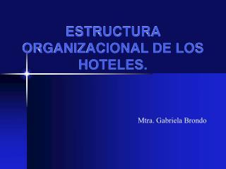 ESTRUCTURA ORGANIZACIONAL DE LOS HOTELES.
