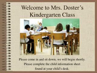 Welcome to Mrs. Doster's  Kindergarten Class