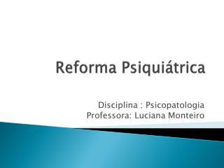 Reforma Psiquiátrica