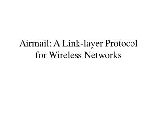 Airmail: A Link-layer Protocol for Wireless Networks