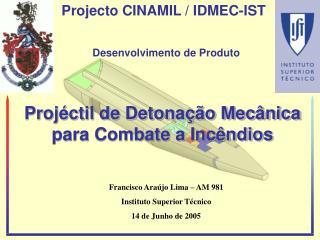Projéctil de Detonação Mecânica para Combate a Incêndios
